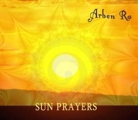 Sunprayers - Arben Ra